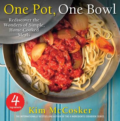 4 Ingredients One Pot, One Bowl By McCosker, Kim